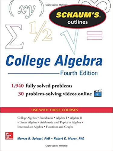 Schaums outline of college algebra 4th edition schaums outlines schaums outline of college algebra 4th edition schaums outlines murray r spiegel robert e moyer 8601419541898 amazon books fandeluxe Images