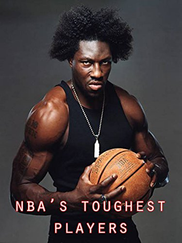 NBA's Toughest Players