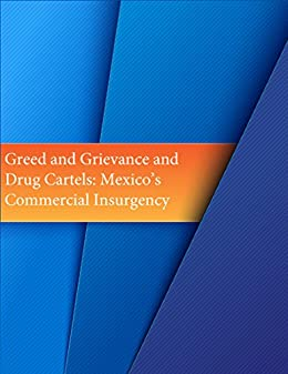 Greed and Grievance and Drug Cartels: Mexicos Commercial ...