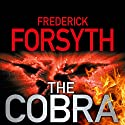 The Cobra Audiobook by Frederick Forsyth Narrated by John Chancer