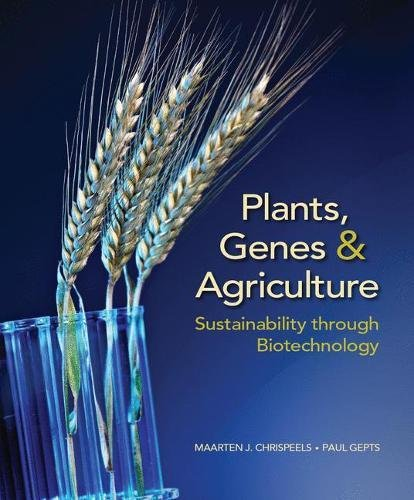 Plants, Genes, and Agriculture: Sustainability through Biotechnology