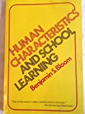 Human Characteristics and School Learning, Benjamin S. Bloom, 007006122X