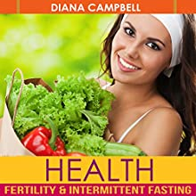 Health, Bundle 1: Fertility, Intermittent Fasting Audiobook by Diana Campbell Narrated by Sarah-Jane Vincent