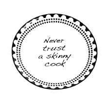 Never Trust a Skinny Cook Black Plate