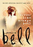 Bitter Like Orange Peel (The Bell Collection)