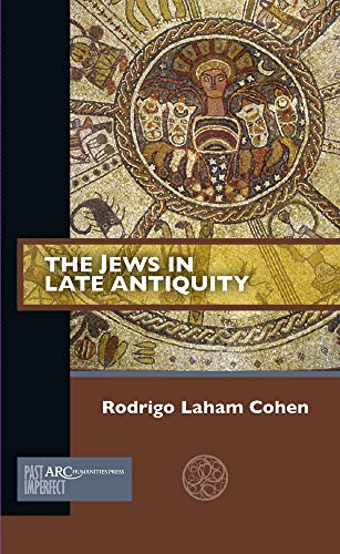The Jews in Late Antiquity (Past Imperfect)