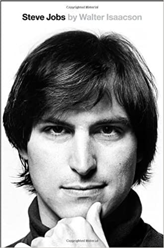 Steve Jobs: The Exclusive Biography by Isaacson, Walter (2013)