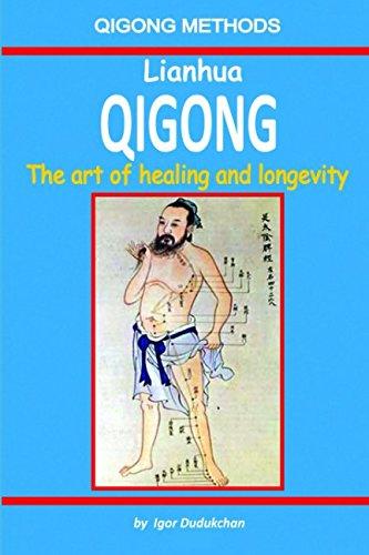 Download Lianhua Qigong: The art of healing and longevity pdf epub