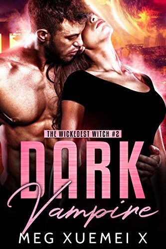 Dark Vampire : A Post-Apocalyptic Paranormal Romance (The Wickedest Witch Book 2)