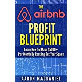 The Airbnb Profit Blueprint: Learn How I Made $7000+ a Month with Airbnb