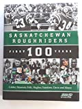img - for Saskatchewan Roughriders: First 100 Years book / textbook / text book
