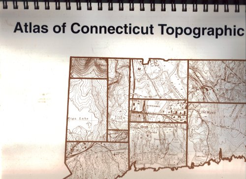 Atlas of Connecticut Topographic Maps DEP Bulletin 17A (Department of Environmental Protection, Natural Resources Center)