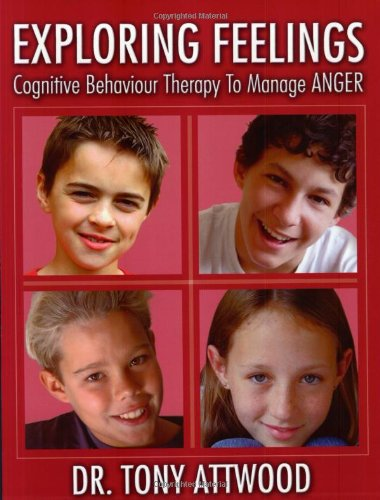 Exploring Feelings: Anger: Cognitive Behaviour Therapy to Manage Anger