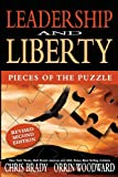 Leadership and Liberty : Pieces of the Puzzle, Brady, Chris and Woddward, Orrin, 0985802014