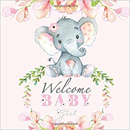 Welcome Baby Girl Elephant Baby Shower Guest Book Aunt Meg And Me Journals 9781797050379 Amazon Com Books