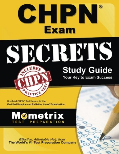 CHPN Exam Secrets Study Guide: Unofficial CHPN Test Review for the Certified Hospice and Palliative Nurse Examination