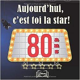Aujourd Hui C Est Toi La Star 80 Ans Livre D Or A
