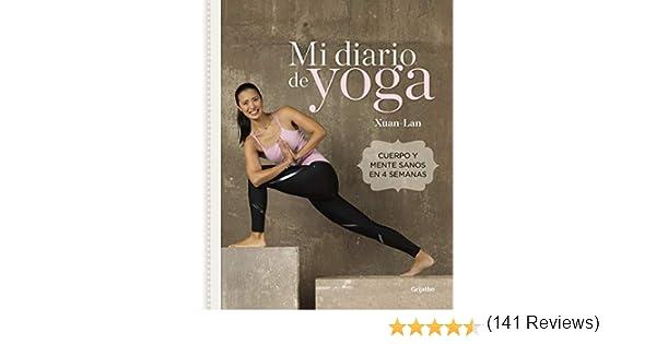 Mi diario de yoga: Cuerpo y mente sanos en 4 semanas eBook: Xuan ...