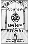 Journey into the Mystery of all Mysteries, Deborah Melito, 146364504X