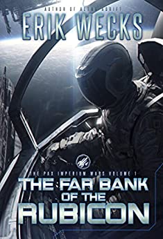 The Far Bank of the Rubicon (The Pax Imperium Wars: Volume 1) by [Wecks, Erik]