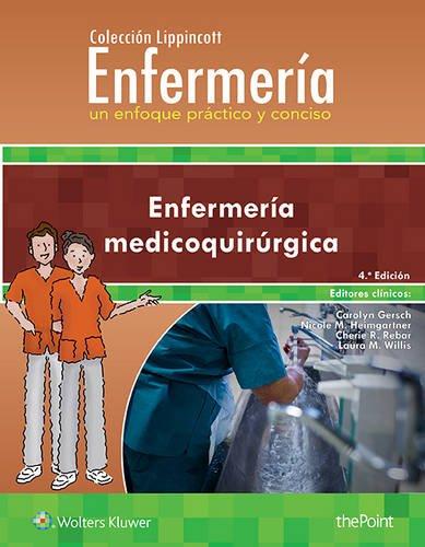 Colección Lippincott Enfermería. Un enfoque práctico y conciso: Enfermería medicoquirúrgica (Spanish Edition)