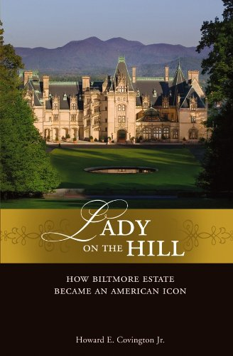 Pdf eBooks Lady on the Hill: How Biltmore Estate Became an American Icon