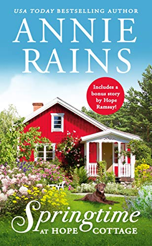 Springtime at Hope Cottage: Includes a bonus short story (Sweetwater Springs Book 2) by [Rains, Annie]