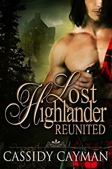 Reunited (Book 2 of Lost Highlander series) by [Cayman, Cassidy]