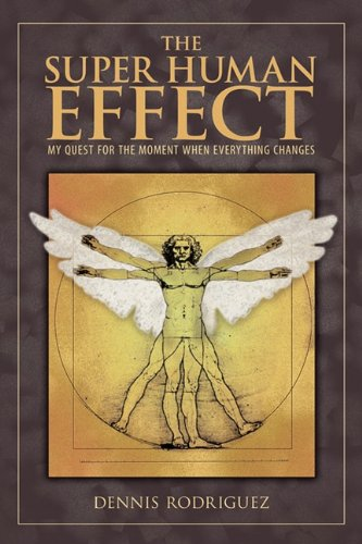 Read Online The Super Human Effect: My Quest for the Moment When Everything Changes pdf