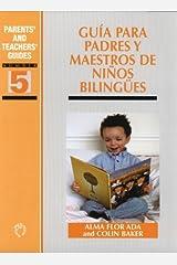 Guía para padres y maestros de niños bilingües (Spanish Edition) Kindle Edition