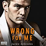 Wrong for Me: Motor City Royals, Book 2 | Jackie Ashenden