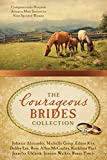 img - for The Courageous Brides Collection: Compassionate Heroism Attracts Male Suitors to Nine Spirited Women book / textbook / text book
