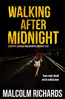 Walking After Midnight: A gripping suspense thriller with a shocking twist by [Richards, Malcolm]