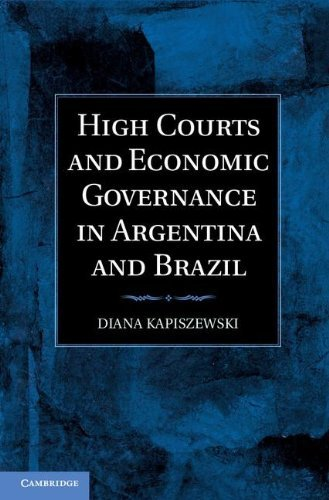 High Courts and Economic Governance in Argentina and Brazil by Diana Kapiszewski (2012-09-24)