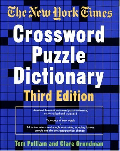 The New York Times Crossword Puzzle Dictionary  Third Edition  Puzzles   Games Reference Guides