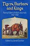 Tigers, Durbars and Kings, Fanny Eden, Janet Dunbar, 0719544408