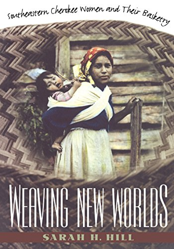 Weaving New Worlds: Southeastern Cherokee Women and Their Basketry (And Government; 5)