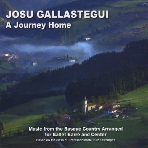 A Journey Home: Music from the Basque Country Arranged for Ballet Barre and Center