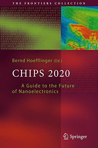 Chips 2020: A Guide to the Future of Nanoelectronics (The Frontiers (Mem Chip)