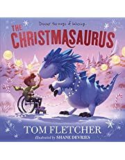 The Christmasaurus: A timeless picture book adventure: Tom Fletcher's timeless picture book adventure