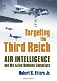 Targeting the Third Reich, Rober S. Ehlers, 0700616829