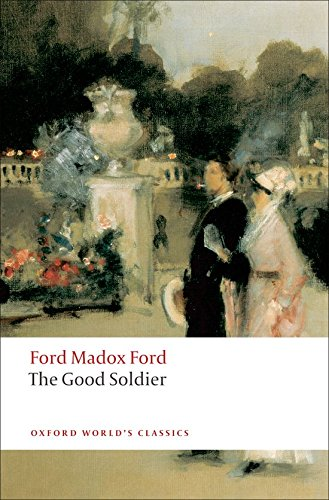 The Good Soldier: A Tale of Passion (Oxford World's Classics)