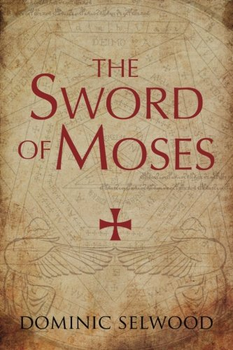 """The Sword of Moses"" av Dominic Selwood"