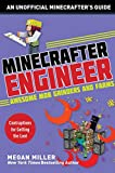 Minecrafter Engineer: Awesome Mob Grinders and Farms: Contraptions for Getting the Loot (Engineering for...