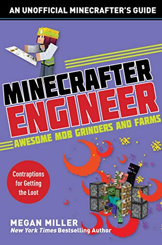 Pdf Teen Minecrafter Engineer: Awesome Mob Grinders and Farms: Contraptions for Getting the Loot (Engineering for Minecrafters)