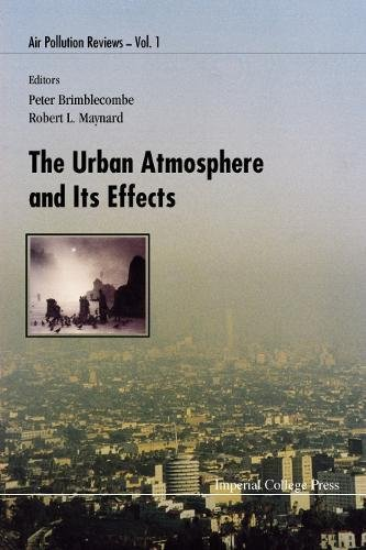 Urban Atmosphere And Its Effects, The: The Urban Atomsphere & Its Effects: 1