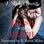 Brush with Death: An Andrew Brush Novel | J. Misha Dunn