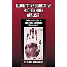 Quantitative-Qualitative Friction Ridge Analysis: An Introduction to Basic and Advanced Ridgeology