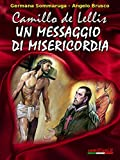 Camillo de Lellis un messaggio di misericordia (Italian Edition)