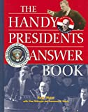 img - for The Handy Presidents Answer Book (Handy Answer Books) book / textbook / text book